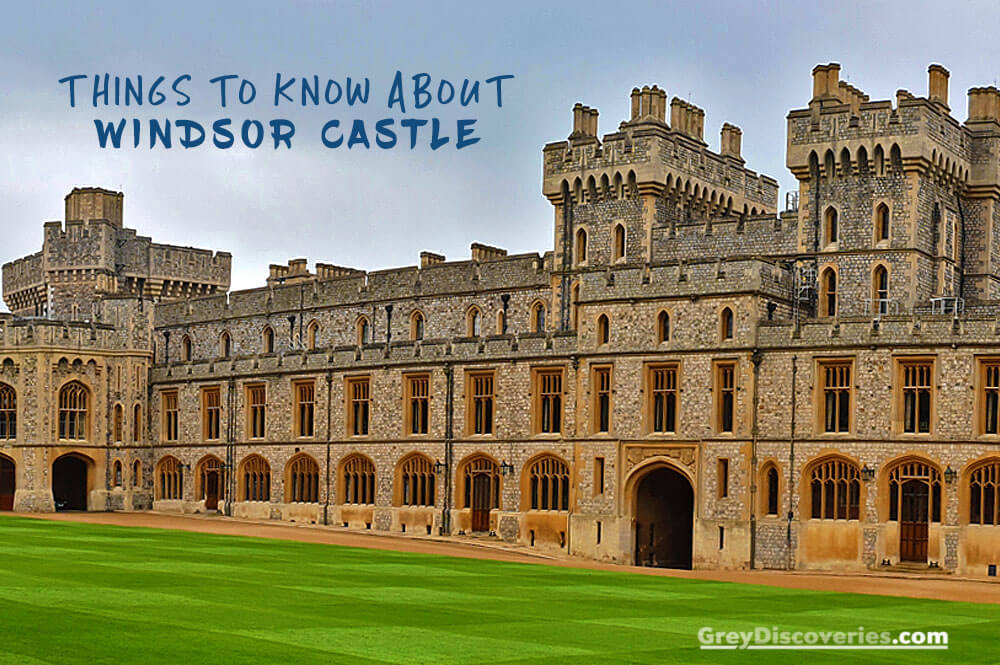 Planning your Visit to Windsor Castle GreyDiscoveries ...